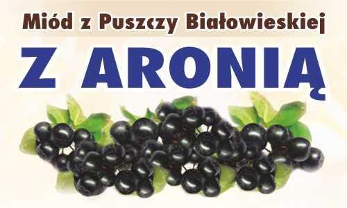 Miód z Puszczy Białowieskiej z Aronią