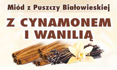 Miód z Puszczy Białowieskiej z cynamonem i wanilią