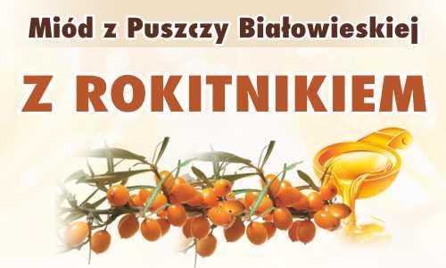 Miód z Puszczy Białowieskiej z rokitnikiem